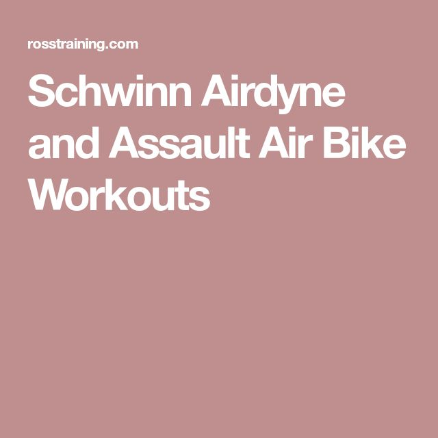 Schwinn Airdyne and Assault Air Bike Workouts
