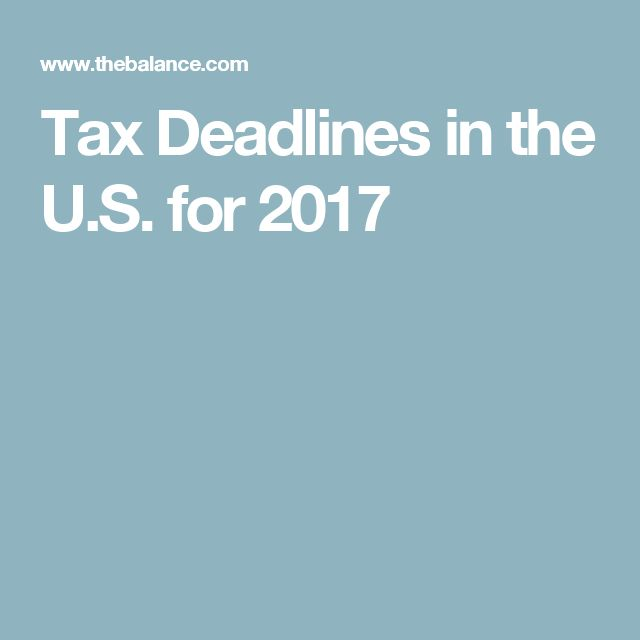 Tax Deadlines in the U.S. for 2017