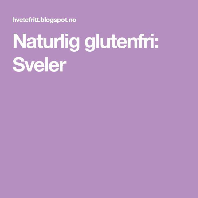 Naturlig glutenfri: Sveler