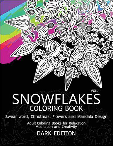 SnowFlakes Coloring Book Dark Edition Vol1 Swear Word ChristmasFlowers And Mandala Design