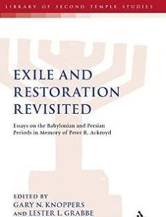 Exile and Restoration Revisited: Essays on the Babylonian and Persian Periods in Memory of Peter R. Ackroyd 1st Edition free download by Gary N. Knoppers Lester L. Grabbe Deirdre Fulton ISBN: 9780567122568 with BooksBob. Fast and free eBooks download.  The post Exile and Restoration Revisited: Essays on the Babylonian and Persian Periods in Memory of Peter R. Ackroyd 1st Edition Free Download appeared first on Booksbob.com.