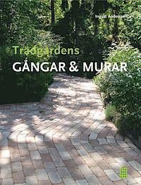 Trädgårdens gångar & murar (inbunden)