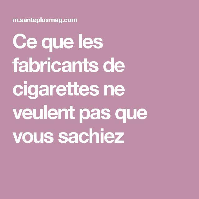 Ce que les fabricants de cigarettes ne veulent pas que vous sachiez
