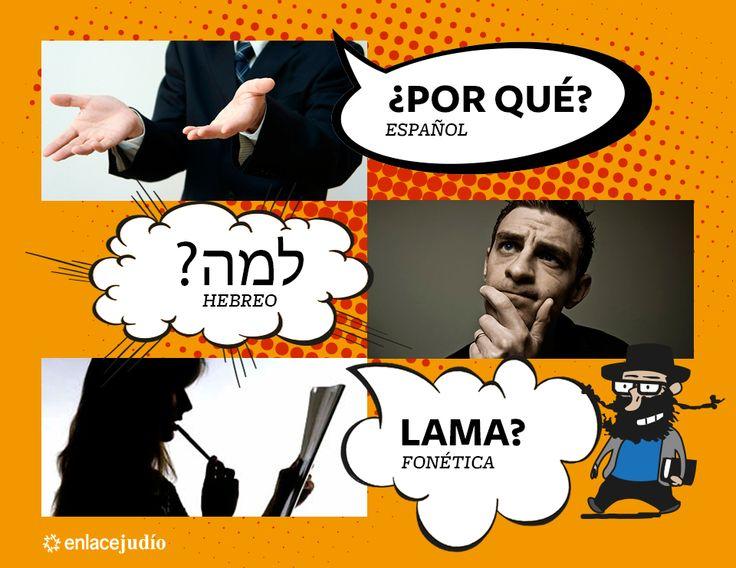 Lama? / ¿Por qué? https://www.facebook.com/aprendehebreoo