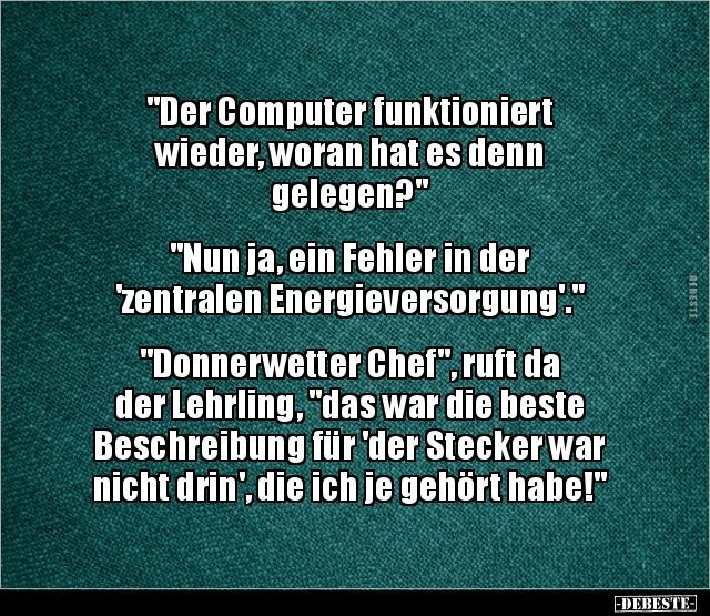 Der Computer Funktioniert Wieder Woran Hat Es De Witzigespruche Der Computer Funktioniert Wieder Woran Hat Computer Humor Wirklich Lustig Echt Witzig