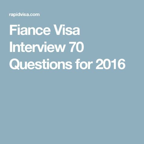 Fiance Visa Interview 70 Questions for 2016