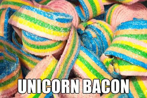 Unicorns are rare, we should not under any circumstances make them into bacon. They are on the endangered species list right? I don't think i ever saw one in person. Nearly extinct. ;-)