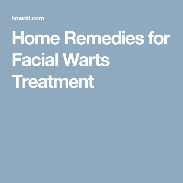 Home Remedies for Facial Warts Treatment