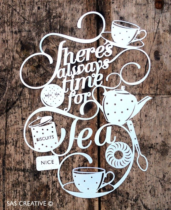 Tea Papercut 'There's always time for tea' tea quote design by Samantha's Papercuts