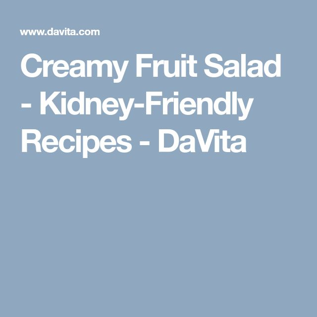 Creamy Fruit Salad - Kidney-Friendly Recipes - DaVita