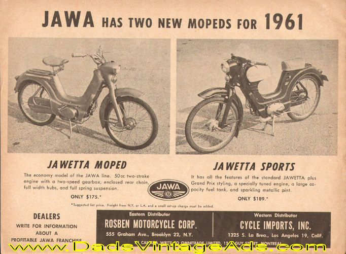 Jawa has two new mopeds for 1961. Jawetta Moped - the economy model of the Jawa line. 50cc two-stroke engine with a two-speed gearbox, enclosed rear chain, full width hubs, and full spring suspension. Only $175. Jawetta Sports -it has all the features of the standard Jawetta plus Grand Prix Styling