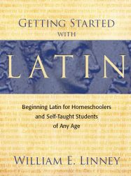 Getting Started With Latin: Beeginning Latin for Homeschoolers and Self-Taught Students of Any Age.  Unique method, free mp3 recordings for practice.