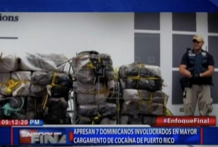 Apresan a 7 dominicanos involucrados en mayor cargamento de cocaina en Puerto Rico