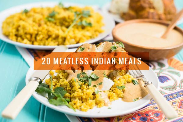 Indian cuisine has an abundance of options for vegetarians and these 20 meatless Indian meals can be made right at home.