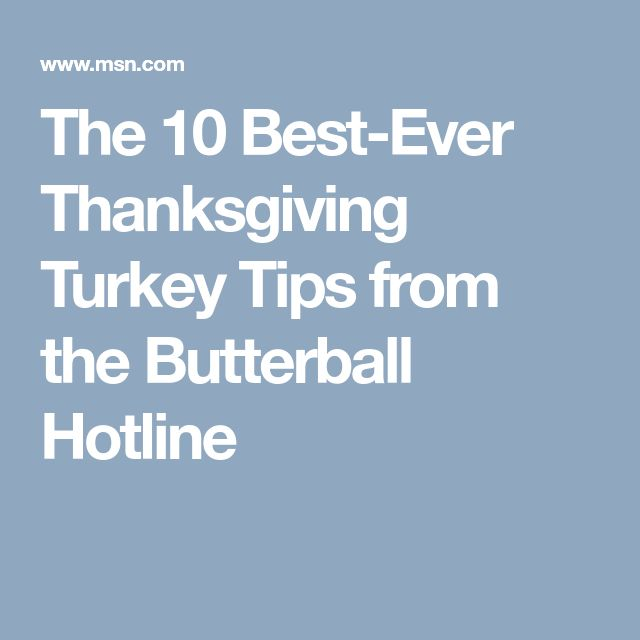 The 10 Best-Ever Thanksgiving Turkey Tips from the Butterball Hotline