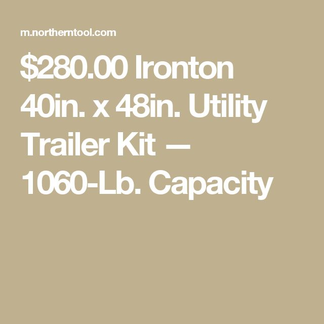 $280.00  Ironton 40in. x 48in. Utility Trailer Kit — 1060-Lb. Capacity