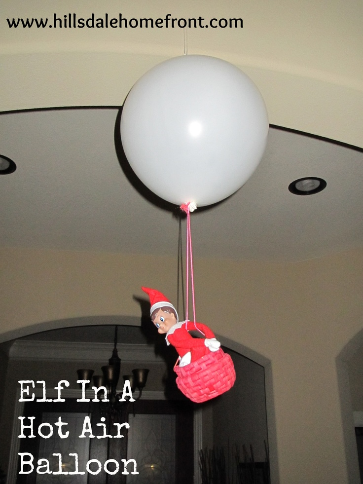 Elf in a hot air balloon elf on the shelf ideas for Elf on the shelf balloon ride