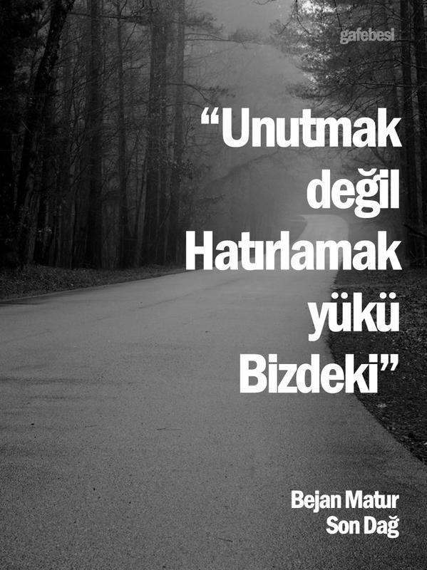 Unutmak değil, hatırlamak yükü bizdeki. - Bejan Matur / Son Dağ #sözler #anlamlısözler #güzelsözler #manalısözler #özlüsözler #alıntı #alıntılar #alıntıdır #alıntısözler