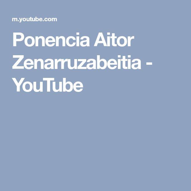 Ponencia Aitor Zenarruzabeitia - YouTube