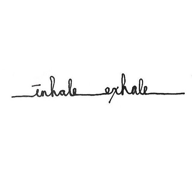 Just Breathe Tattoo Quotes Image Quotes At Hippoquotes Com: Best 25+ Inhale Exhale Tattoo Ideas On Pinterest