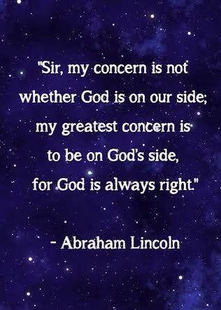 """Abraham Lincoln: """"Estimado señor: mi preocupación no es si Dios está de nuestro lado, mi gran preocupación es estar del lado de Dios, pues Él siempre tiene la razón."""""""