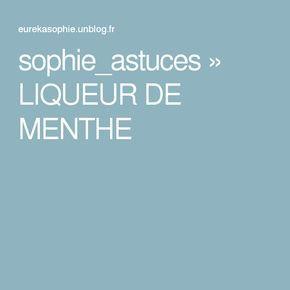 sophie_astuces » LIQUEUR DE MENTHE