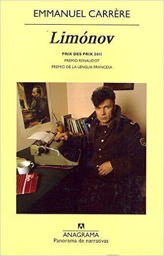 Limónov (Panorama de narrativas): Amazon.es: Emmanuel Carrère, Jaime Zulaika Goicoechea: Libros