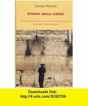 Storia degli ebrei (9788811597421) Chaim Potok , ISBN-10: 8811597420  , ISBN-13: 978-8811597421 ,  , tutorials , pdf , ebook , torrent , downloads , rapidshare , filesonic , hotfile , megaupload , fileserve