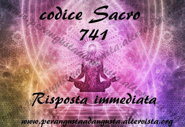 Questo codice Sacro 741, serve per sbloccare e attivare delle soluzioni immediate, se ci sono problemi o esigenze che non possono aspettare, per questo motivo