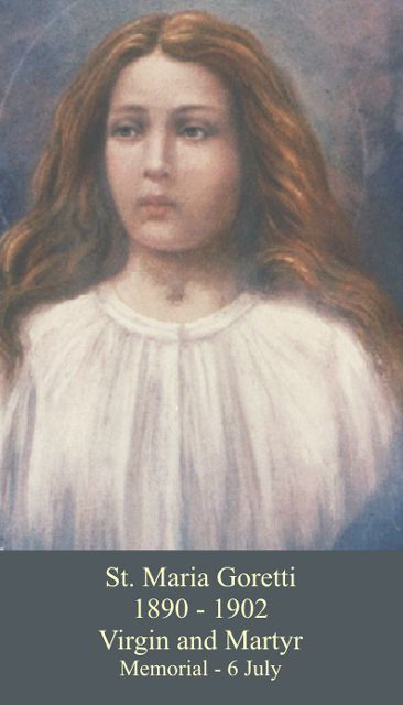 July 6th: Feast of St. Maria Goretti, 11 Year Old Girl...Virgin & Martyr...patroness of purity...