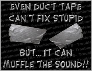 Just another use for Duct Tape!