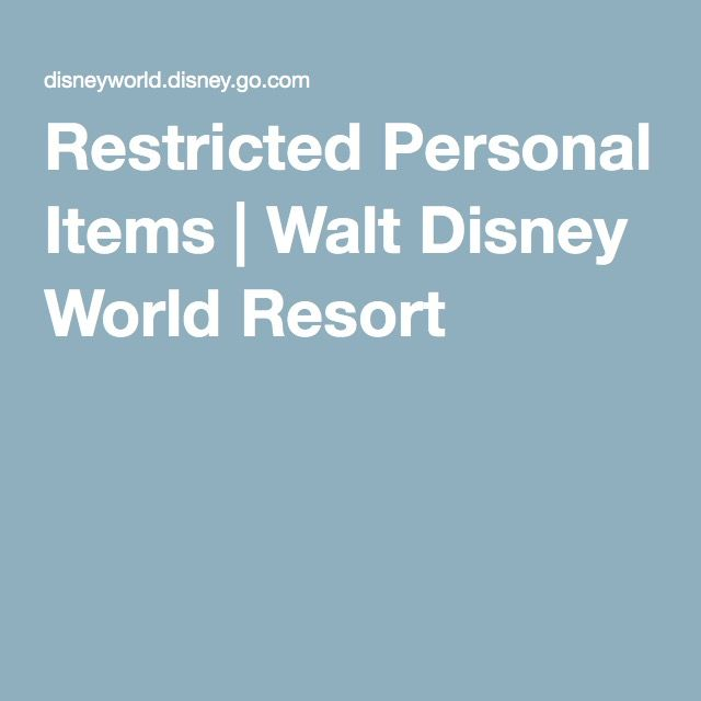 Restricted Personal Items | Walt Disney World Resort