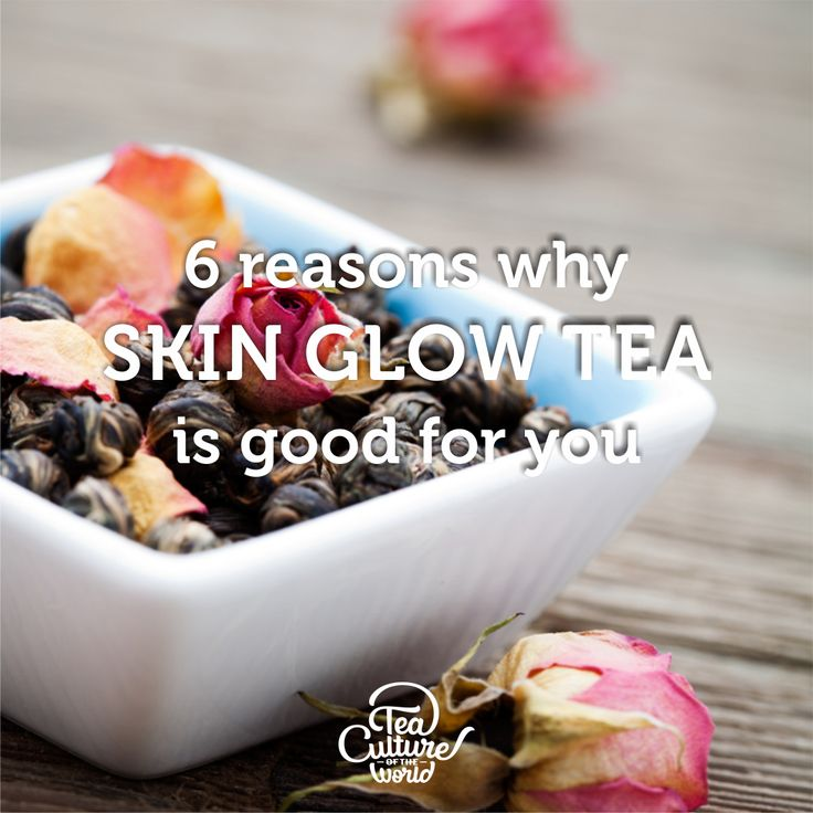 6 reasons why Skin Glow Tea is good for you. It's got Rose tea and Green Tea.
