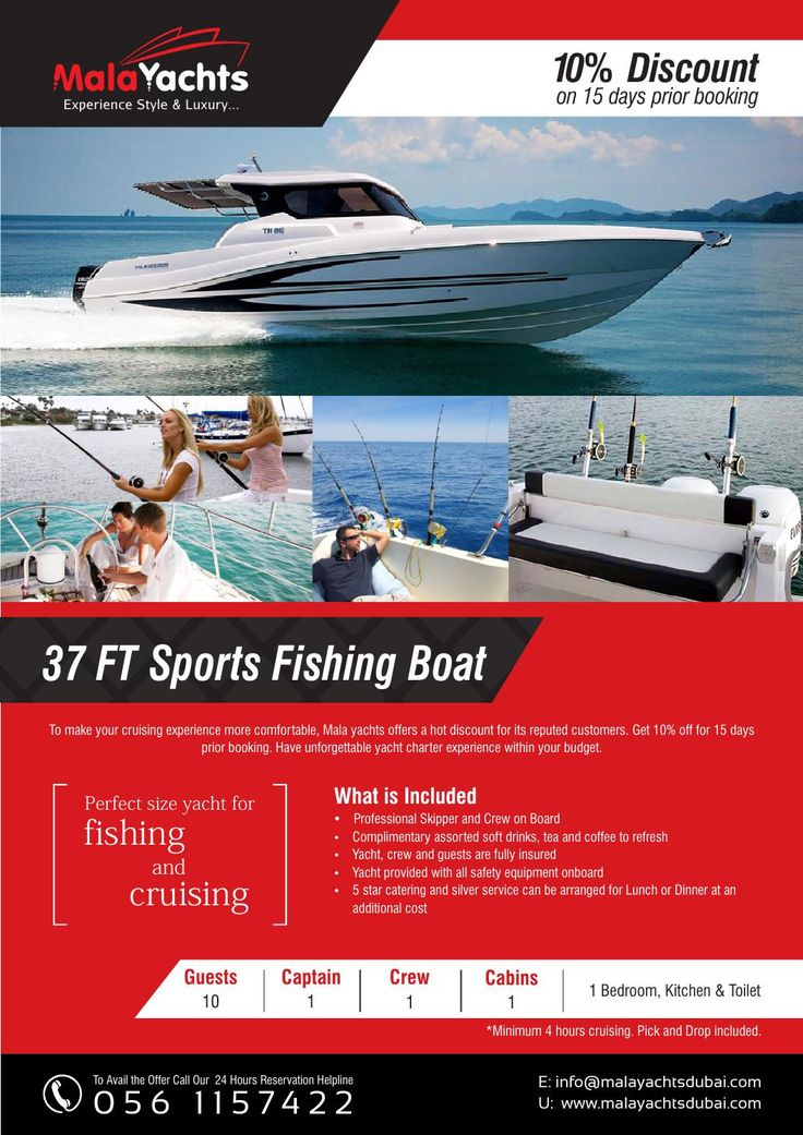 37ft sports fishing boat 10 percent discount  To make your cruising experience more comfortable, Mala yachts offers a hot discount for its reputed customers. Get 10% off for 15 days  prior booking. Have unforgettable yacht charter experience within your budget.