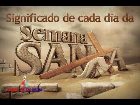 Significado de cada dia da Semana Santa