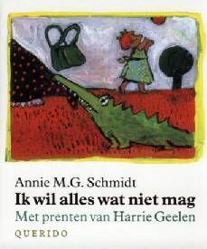 Ik wil alles wat niet mag - Annie M.G. Schmidt