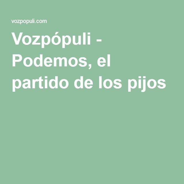 Vozpópuli - Podemos, el partido de los pijos