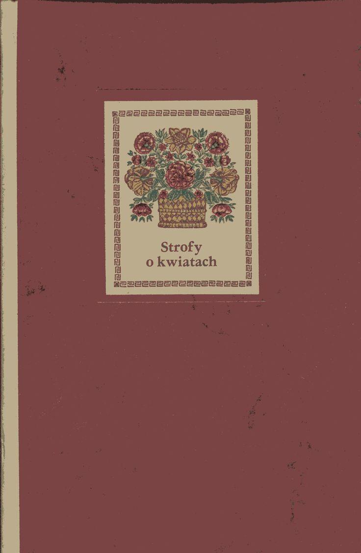 """""""Strofy o kwiatach. Antologia"""" Cover by Leon Urbański Published by Wydawnictwo Iskry 1981"""