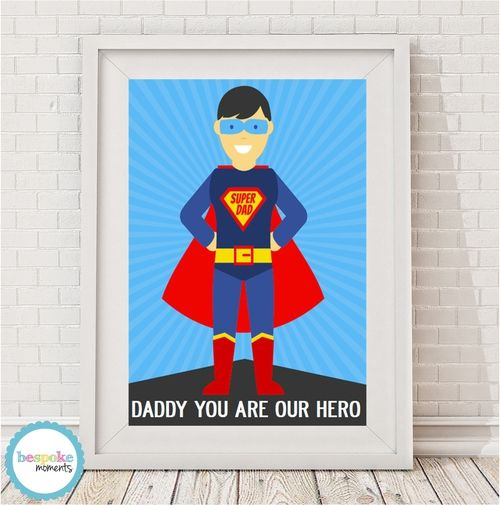 Daddy You Are Our Hero Print by Bespoke Moments. Worldwide Shipping Available.