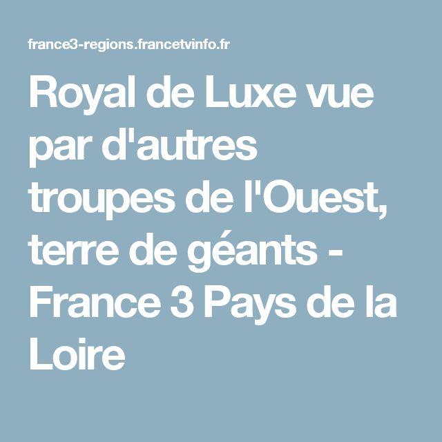 Royal de Luxe vue par d'autres troupes de l'Ouest, terre de géants - France 3 Pays de la Loire