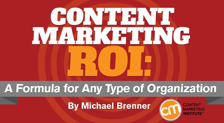 How do you convince executives to support content marketing? Show them the ROI and here's how to do it – Content Marketing Institute