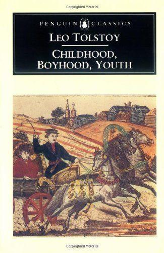 Childhood - Boyhood - Youth : Trilogy of Leo Tolstoy