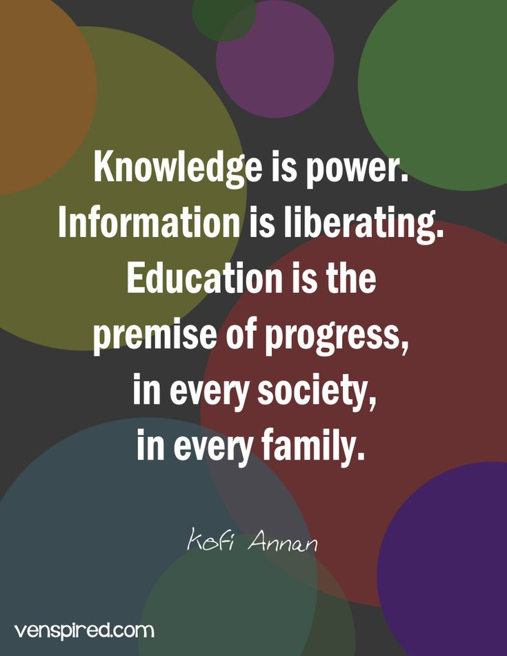 Knowledge is power. Information is liberating. Education is the premise of progress, in every society, in every family. - Kofi Anon  http://ePerceptum.com