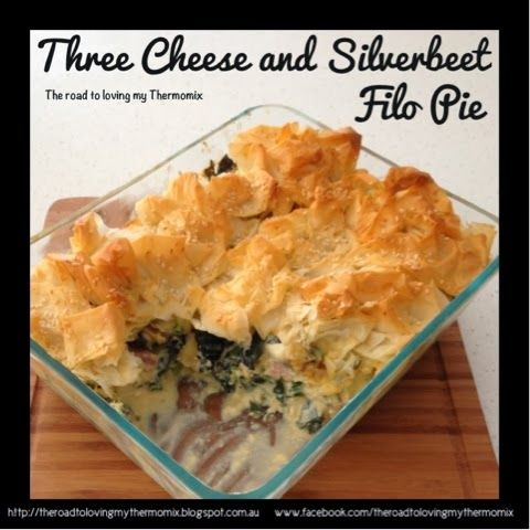 The road to loving my Thermomix: Three Cheese and Silverbeet Filo Pie