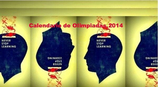 OLIMPIADAS CIENTÍFICAS 2014. Calendario de celebración de las Olimpiadas Nacionales e Internacionales de Matemáticas, Física, Química y EUSO