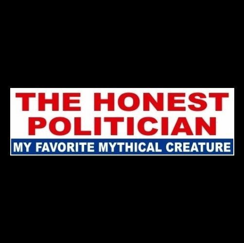 "Funny ""HONEST POLITICIAN - MY FAVORITE MYTHICAL CREATURE"" Anti Politics STICKER #Unbranded"
