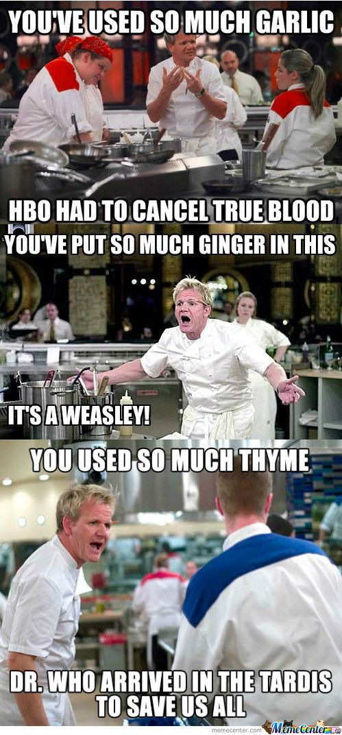 Chef Ramsey compilation. He is now my favorite person ever.