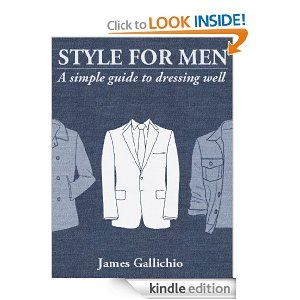 The Fundamentals of Style: An illustrated guide to dressing well (Style for Men) --- http://www.amazon.com/The-Fundamentals-Style-illustrated-ebook/dp/B007O3167C/?tag=abse01-20