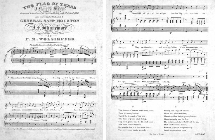 "Can anyone read sheet music? ""The Flag of Texas, a national song"" was composed ""in honour of the Glorious Victory on the 21 of April 1836, and respectfully dedicated to General Sam'l Houston"" by A. F. Winnemore shortly after Texas won its independence."