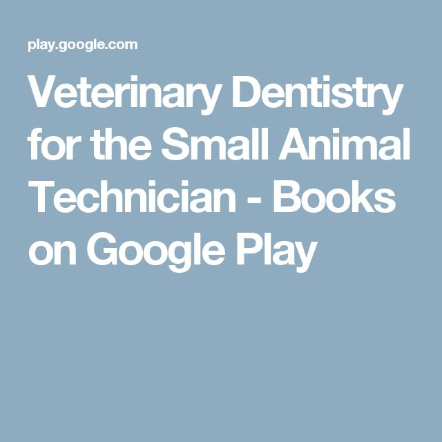 Veterinary Dentistry for the Small Animal Technician - Books on Google Play